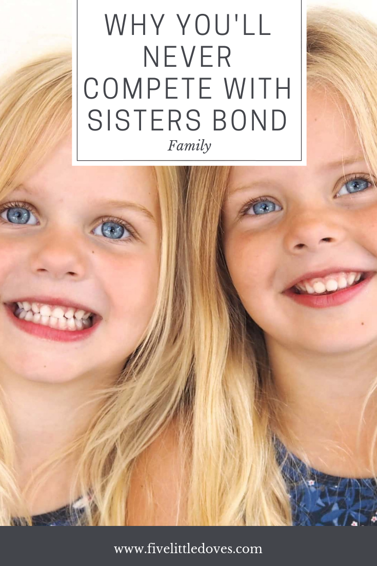 Why you'll never compete with sister's bond | Siblings may fight, but the relationship between sisters can be really special. Watching your daughters play together is special for a mom, even if you wish you could join in the fun. This post is about a mum watching that bond develop between her girls as they grow up www.fivelittledoves.com