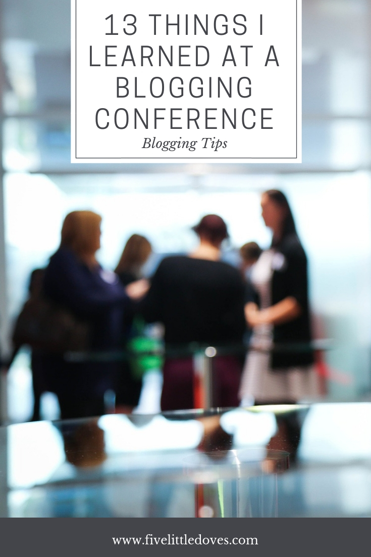 13 Things I Learned At A Blogging Conference | Life lessons from my first BlogFest conference. How to turn blogging in to a business and build and online empire - or can i? www.fivelittledoves.com