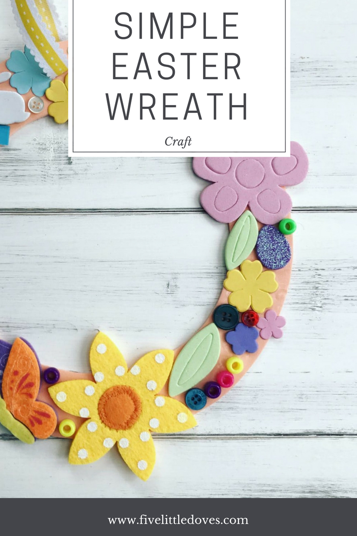 Easy Easter Wreath | An easy kids craft to make a colour Easter wreath. All you need is some foam or felt shapes for a cute wreath to hang on the wall, window or door over Easter www.fivelittledoves.com