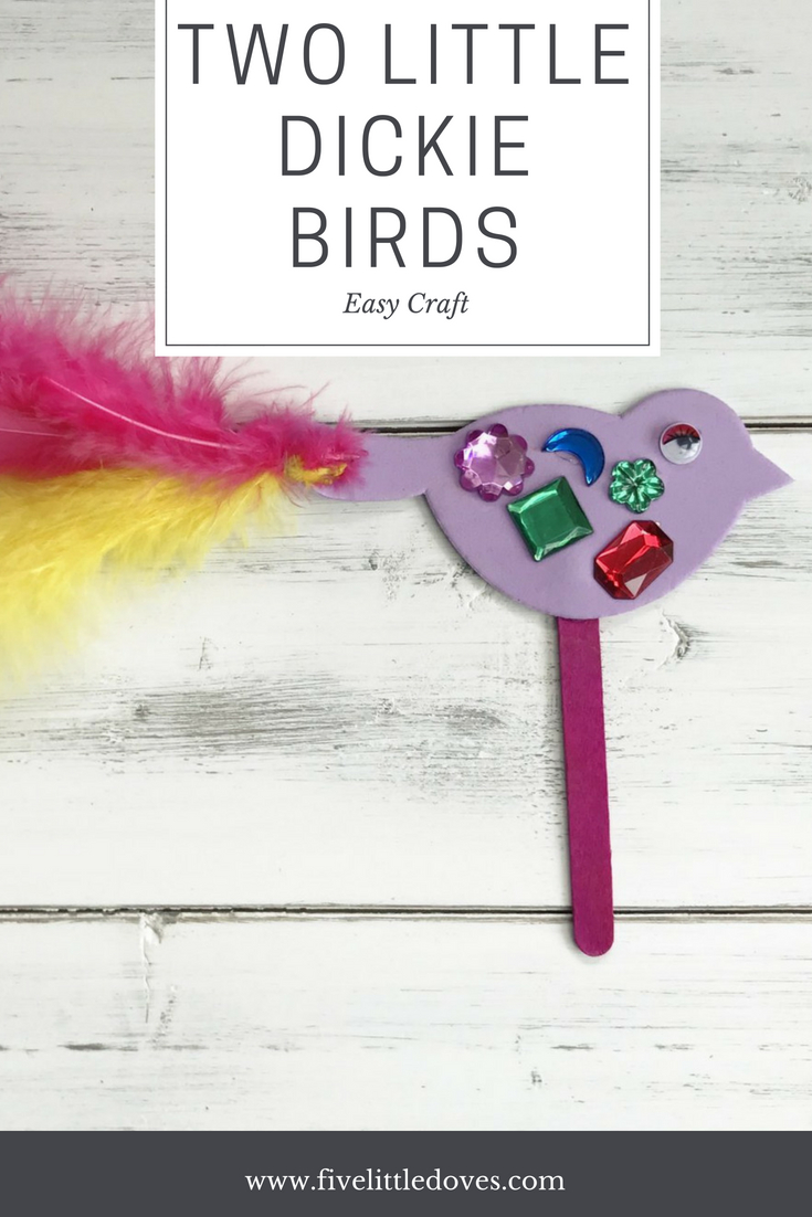 Two Little Dickie Birds - Easy Craft | Using the popular rhyme as a prompt you can make these two birds at home using some glue dots, jewels, feathers and a lolly pop stick. Great as a home school activity or for fun as a family, there is very little mess and easy to tidy up www.fivelittledoves.com