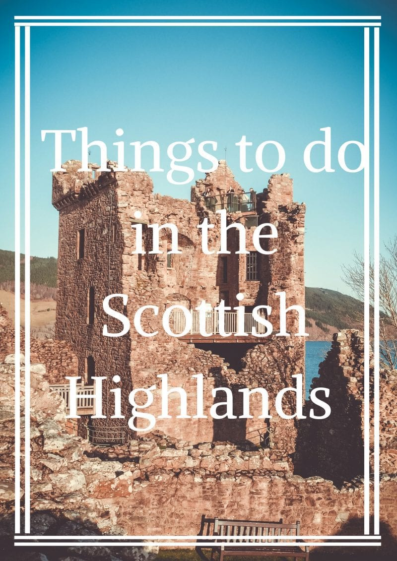 Things to do in the Scottish highlands including visiting Loch Ness, Castles, Dining Out and Sight Seeing.
