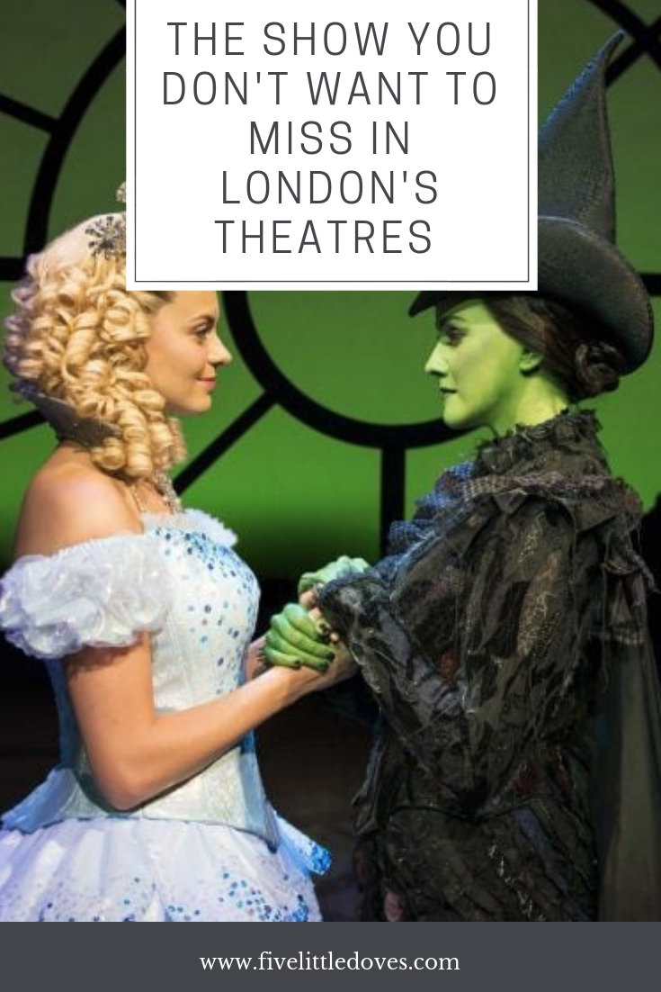 The Show You Don't Want To Miss In London's Theatres | Make sure you go and see Wicked when you are in London - it is a thrilling show that is suitable for most ages with lots of drama and magic keeping you entranced for hours. This post is a review of Wicked from a young family's perspective www.fivelittledoves.com